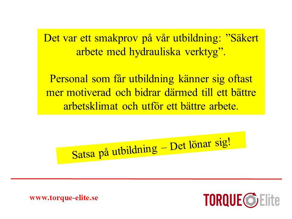 """www.torque-elite.se Det var ett smakprov på vår utbildning: """"Säkert arbete med hydrauliska verktyg"""". Personal som får utbildning känner sig oftast mer"""