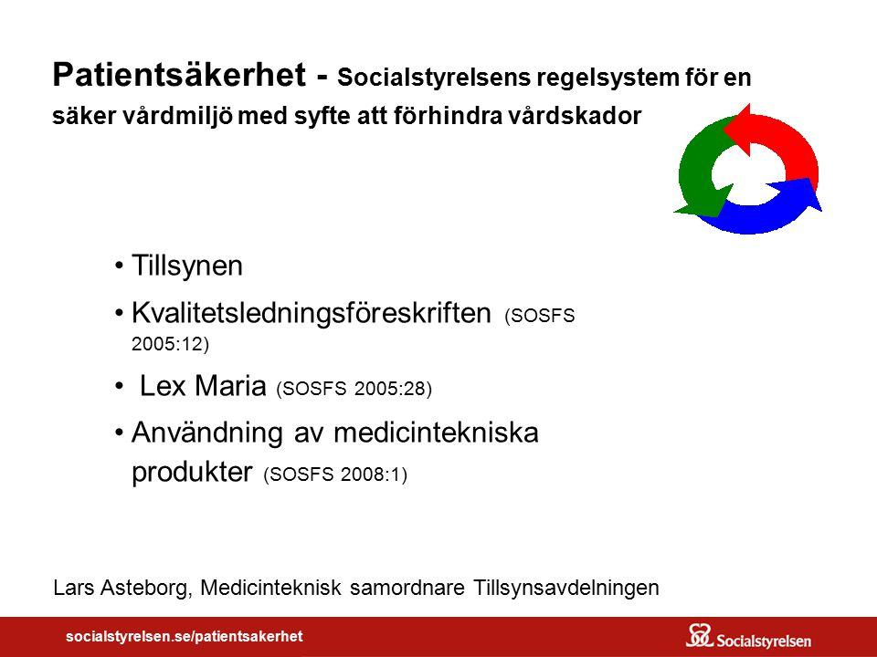 OM VÅRDSKADOR socialstyrelsen.se/patientsakerhet Patientsäkerhet - Socialstyrelsens regelsystem för en säker vårdmiljö med syfte att förhindra vårdska