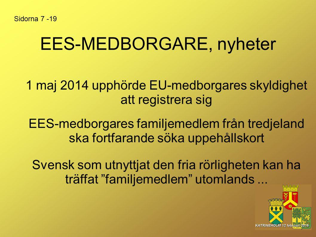"""EES-MEDBORGARE, nyheter Svensk som utnyttjat den fria rörligheten kan ha träffat """"familjemedlem"""" utomlands... EES-medborgares familjemedlem från tredj"""