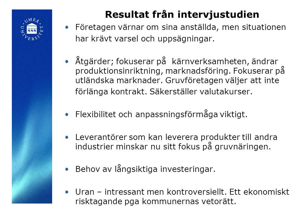 Resultat från intervjustudien Företagen värnar om sina anställda, men situationen har krävt varsel och uppsägningar.