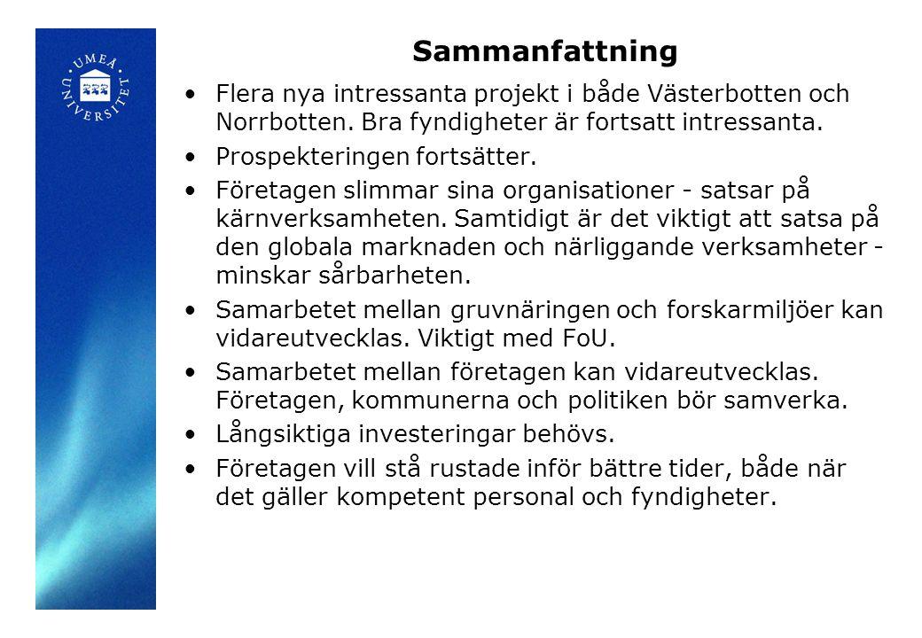 Sammanfattning Flera nya intressanta projekt i både Västerbotten och Norrbotten.