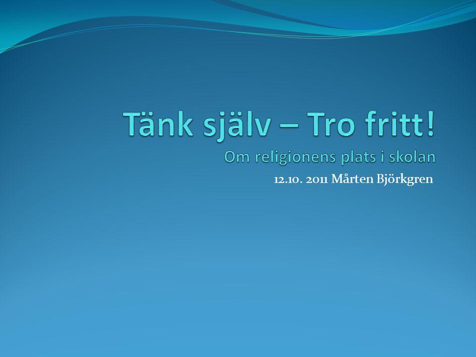 12.10. 2011 Mårten Björkgren