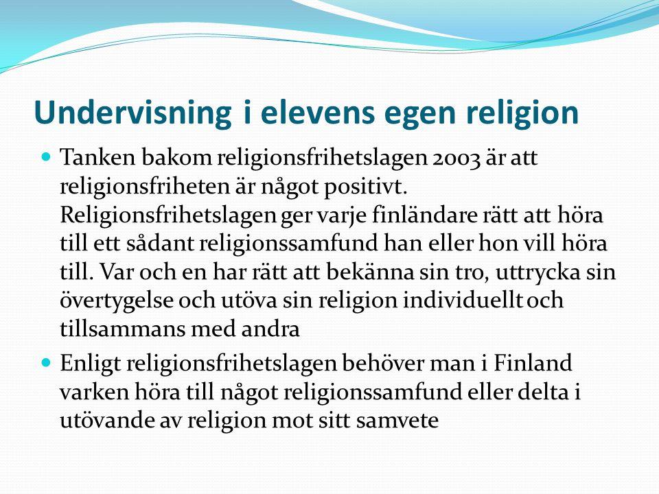 Religionsfrihet är enligt grundlagen en grundrättighet som också innehåller rätten till religionsundervisning Rätten till religionsundervisning betonas också i FN:s barnkonvention (artikel 29) samt i flera andra internationella överenskommelser: FN:s deklaration av mänskliga rättigheter (artikel 18 och 26); EU:s fördrag om mänskliga rättigheter m.fl.