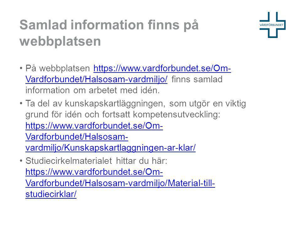 Samlad information finns på webbplatsen På webbplatsen https://www.vardforbundet.se/Om- Vardforbundet/Halsosam-vardmiljo/ finns samlad information om