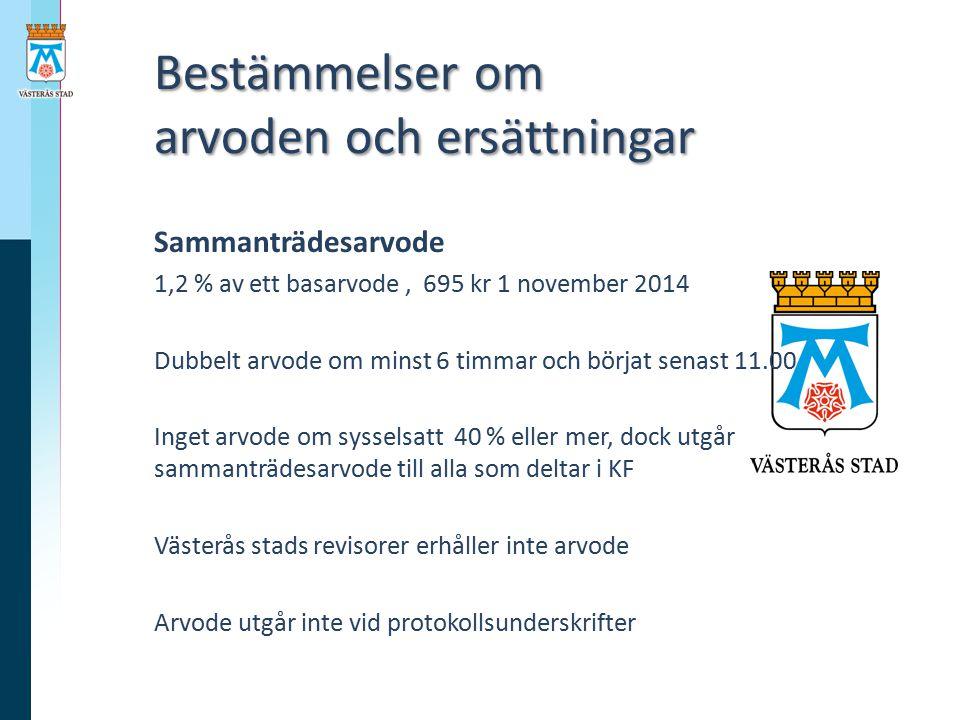 Bestämmelser om arvoden och ersättningar Bestämmelser om arvoden och ersättningar Sammanträdesarvode 1,2 % av ett basarvode, 695 kr 1 november 2014 Du