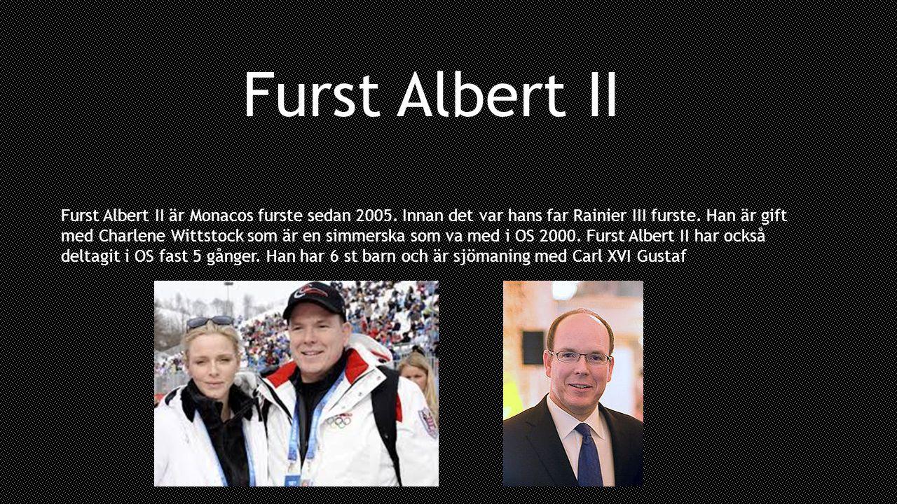 Furst Albert II Furst Albert II är Monacos furste sedan 2005. Innan det var hans far Rainier III furste. Han är gift med Charlene Wittstock som är en