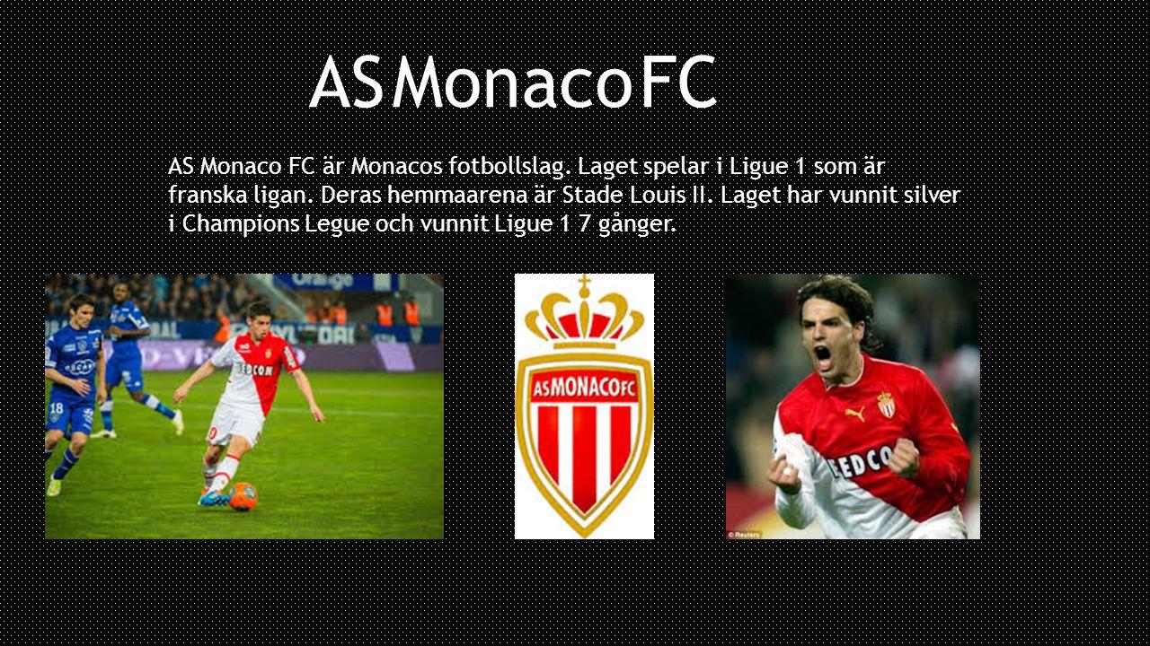 AS Monaco FC är Monacos fotbollslag. Laget spelar i Ligue 1 som är franska ligan. Deras hemmaarena är Stade Louis II. Laget har vunnit silver i Champi
