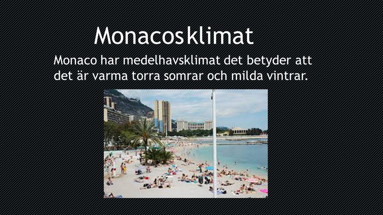 Monaco har medelhavsklimat det betyder att det är varma torra somrar och milda vintrar. Monacos klimat