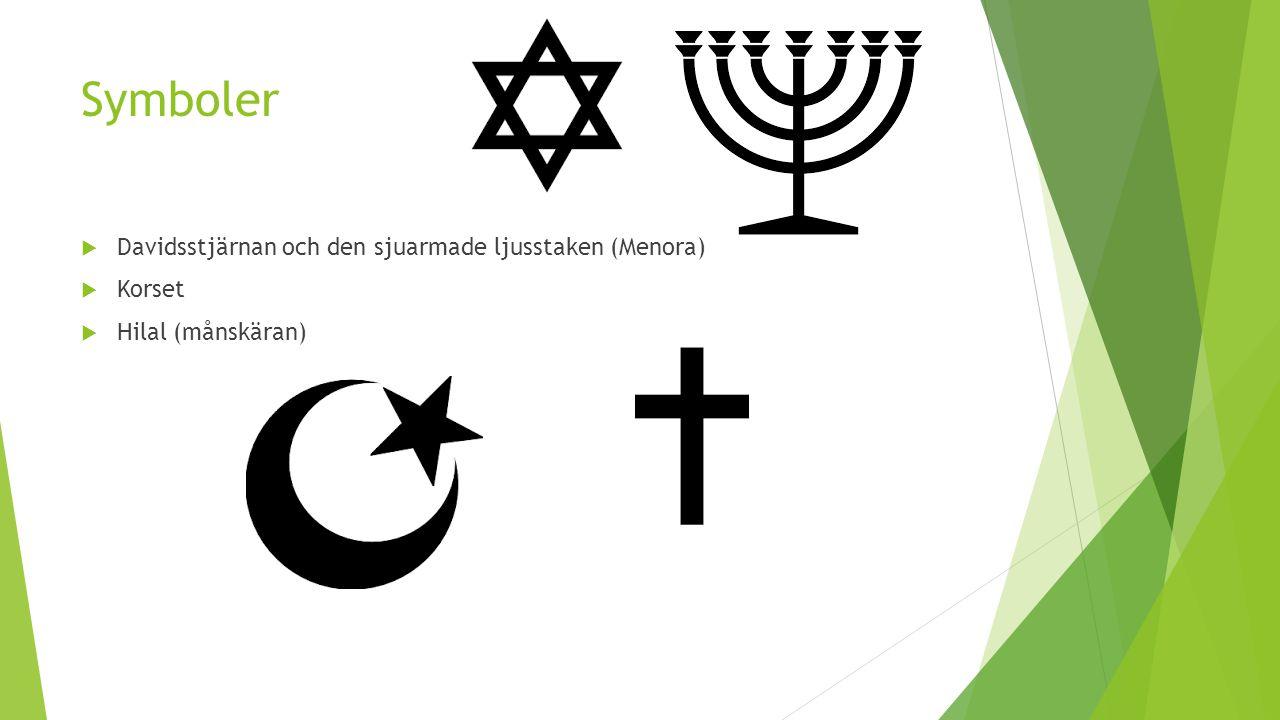 Symboler  Davidsstjärnan och den sjuarmade ljusstaken (Menora)  Korset  Hilal (månskäran)