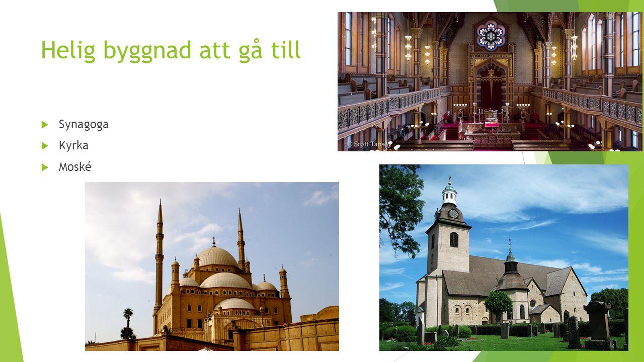 Helig byggnad att gå till  Synagoga  Kyrka  Moské