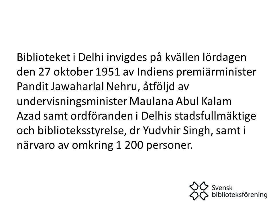 Biblioteket i Delhi invigdes på kvällen lördagen den 27 oktober 1951 av Indiens premiärminister Pandit Jawaharlal Nehru, åtföljd av undervisningsminister Maulana Abul Kalam Azad samt ordföranden i Delhis stadsfullmäktige och biblioteksstyrelse, dr Yudvhir Singh, samt i närvaro av omkring 1 200 personer.