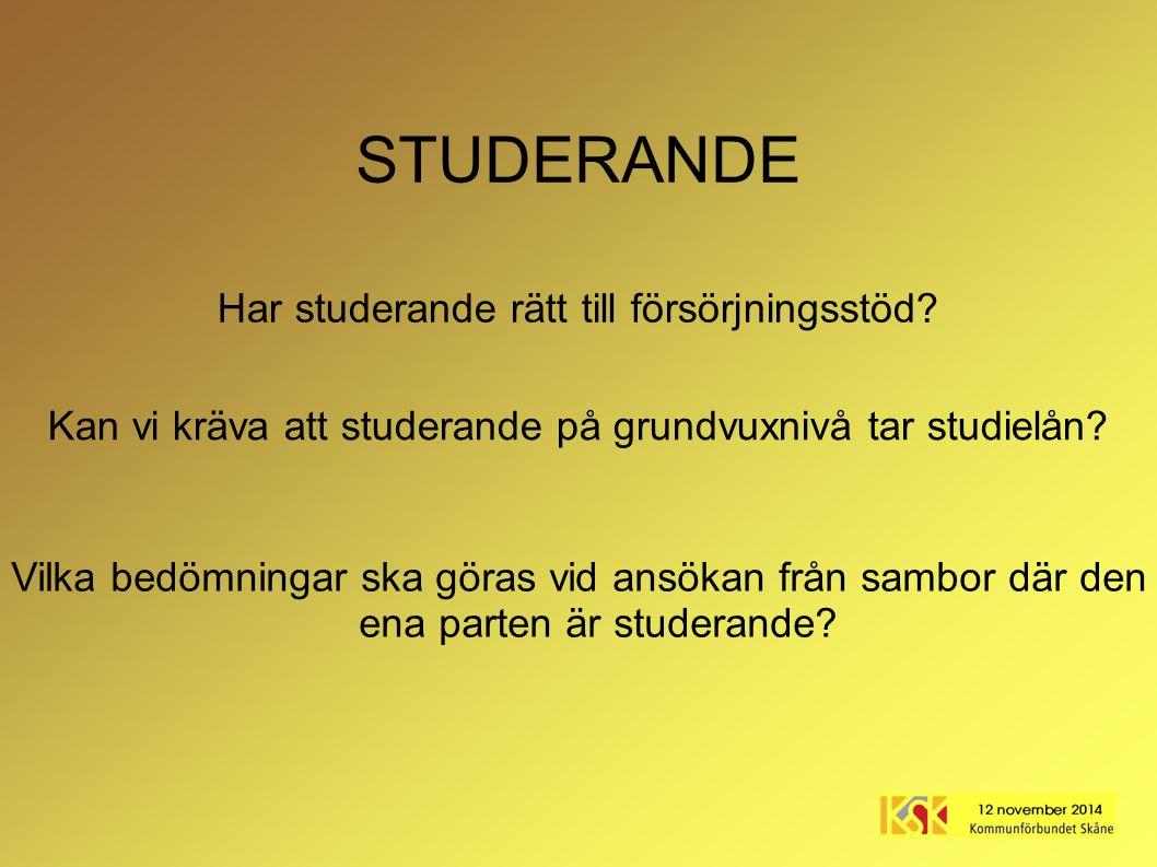 STUDERANDE Vilka bedömningar ska göras vid ansökan från sambor där den ena parten är studerande? Kan vi kräva att studerande på grundvuxnivå tar studi