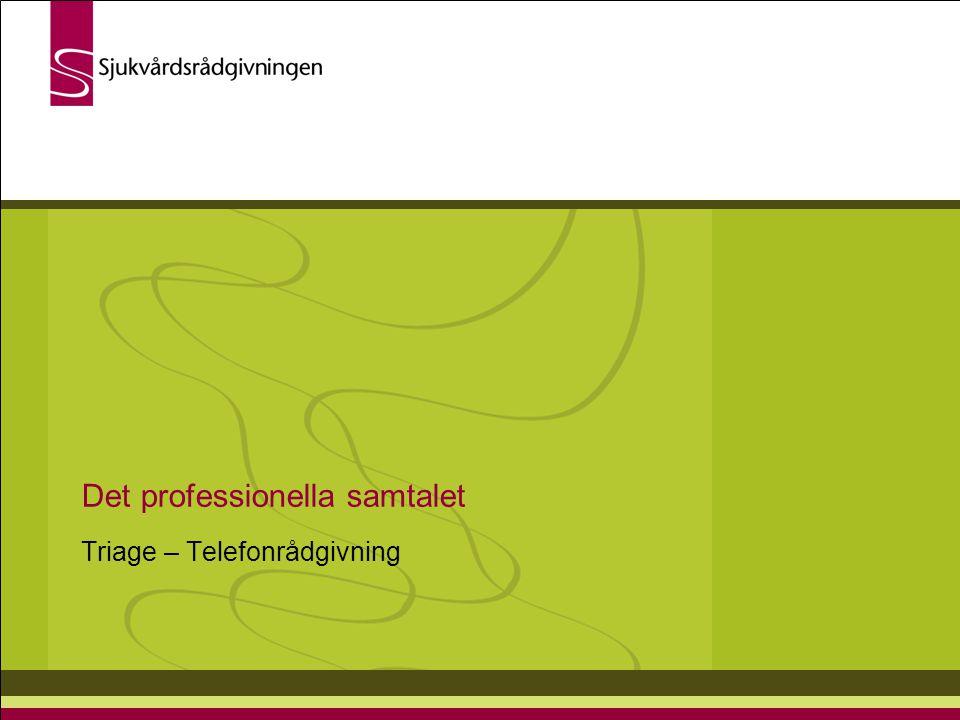 Det professionella samtalet Triage – Telefonrådgivning