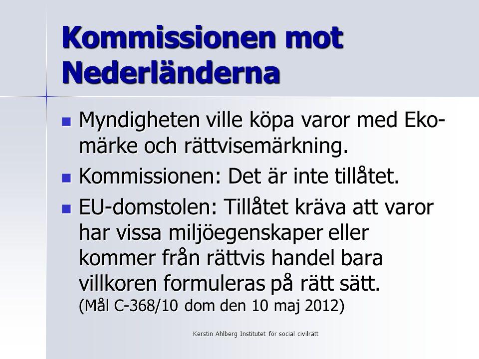 Kommissionen mot Nederländerna Myndigheten ville köpa varor med Eko- märke och rättvisemärkning.