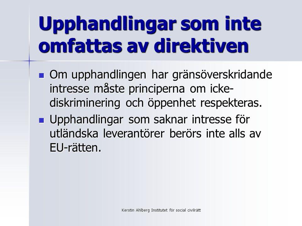 Kerstin Ahlberg Institutet för social civilrätt Sveriges politik i EU – och på hemmaplan I EU: Sverige bland de ivrigaste förespråkarna för att möjligheten att ta sociala hänsyn skulle framgå tydligt av direktiven.