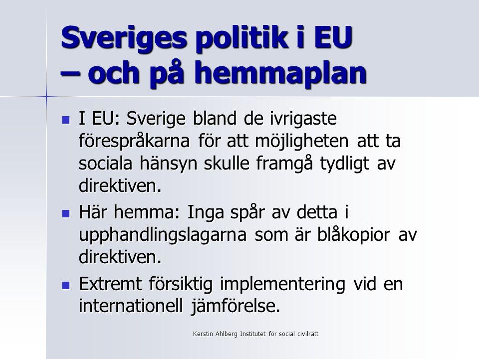 Kerstin Ahlberg Institutet för social civilrätt Konsekvenser Alla tolkningsproblem överlåts till de tillämpande myndigheterna.