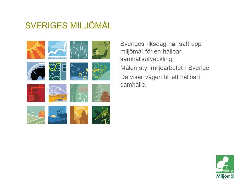 FOTO: ELLIOT ELLIOT/JOHNÉR Generationsmål SVERIGES MILJÖMÅL Sveriges riksdag har satt upp miljömål för en hållbar samhällsutveckling. Målen styr miljö