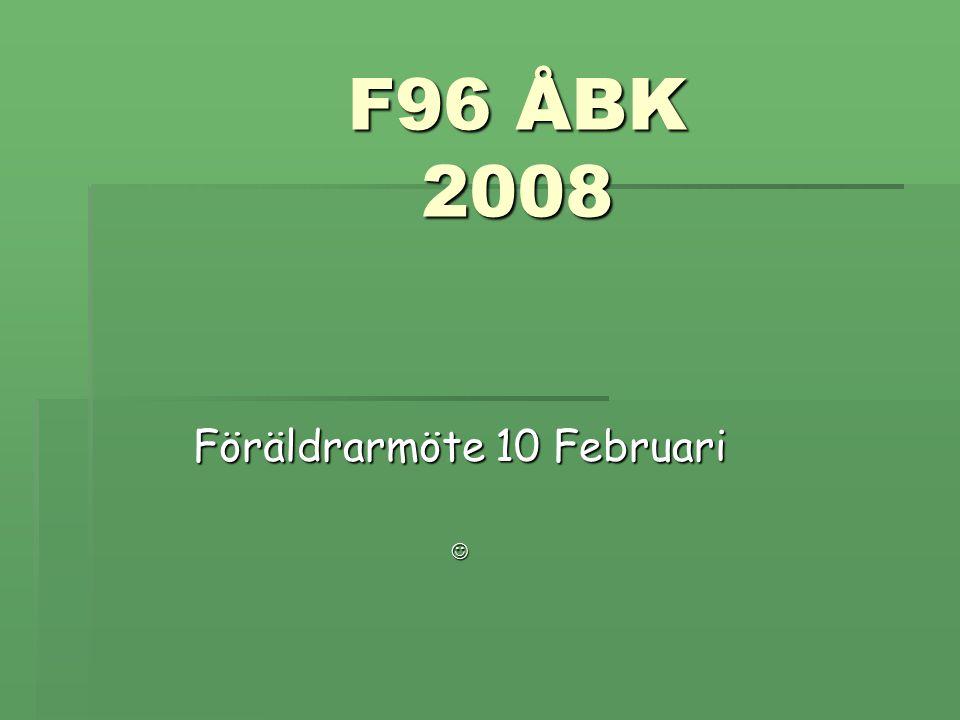 F96 ÅBK 2008 Föräldrarmöte 10 Februari