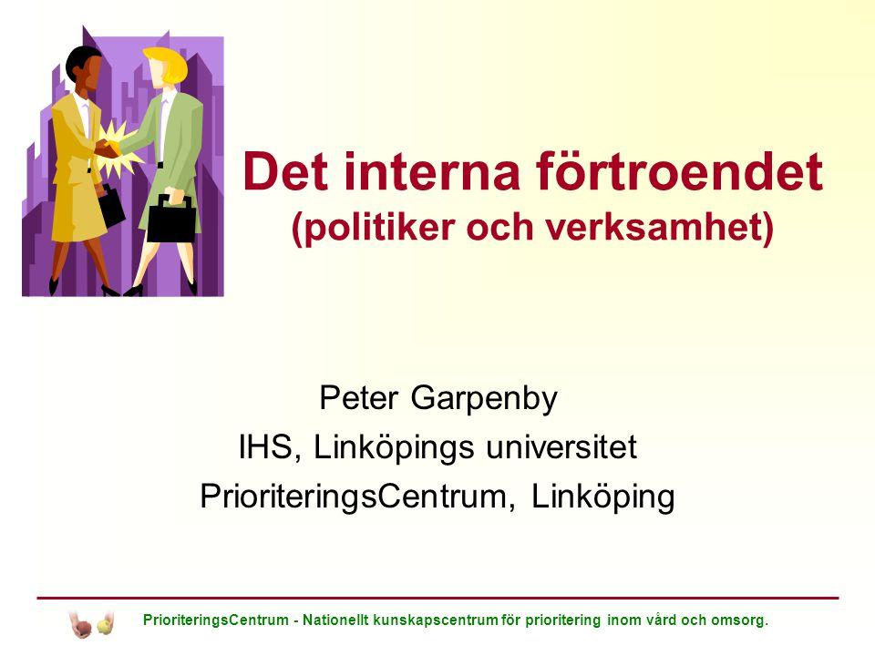 PrioriteringsCentrum - Nationellt kunskapscentrum för prioritering inom vård och omsorg. Det interna förtroendet (politiker och verksamhet) Peter Garp