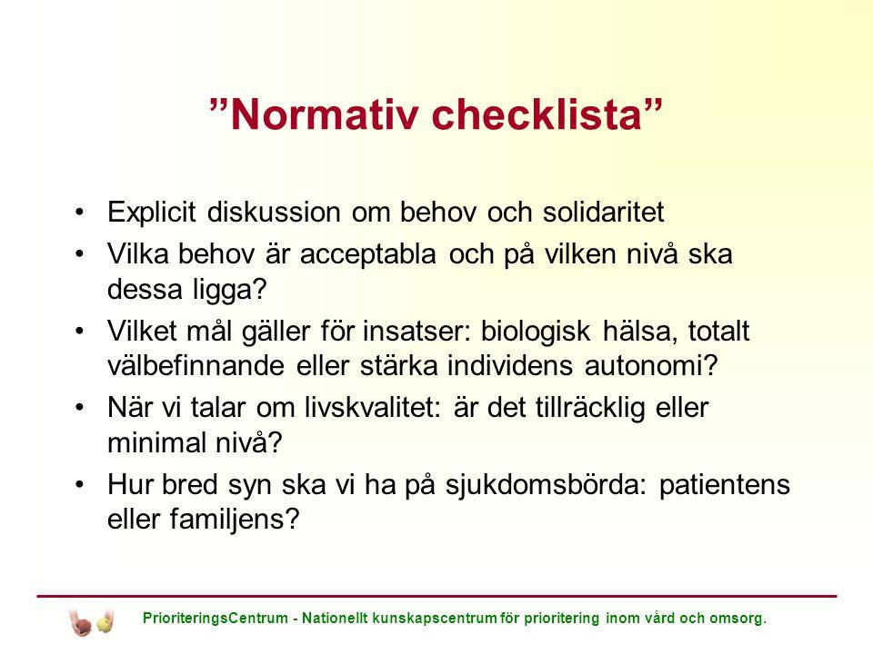 """PrioriteringsCentrum - Nationellt kunskapscentrum för prioritering inom vård och omsorg. """"Normativ checklista"""" Explicit diskussion om behov och solida"""