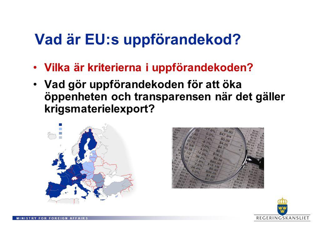M I N I S T R Y F O R F O R E I G N A F F A I R S Vad är EU:s uppförandekod.