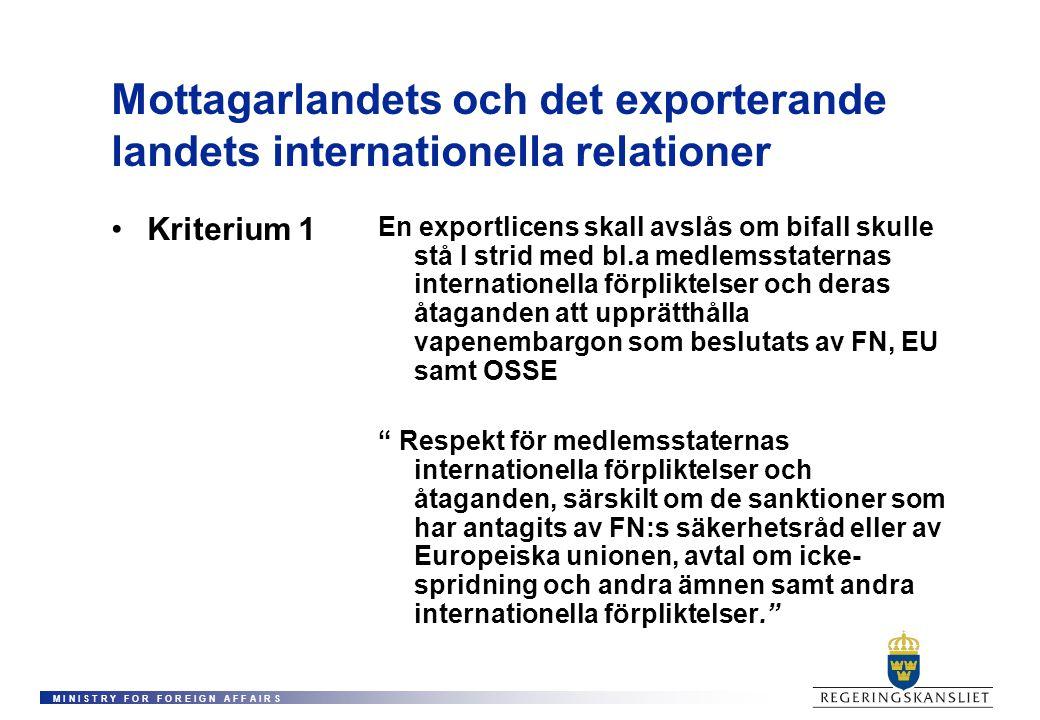 M I N I S T R Y F O R F O R E I G N A F F A I R S Mottagarlandets och det exporterande landets internationella relationer Kriterium 1 En exportlicens