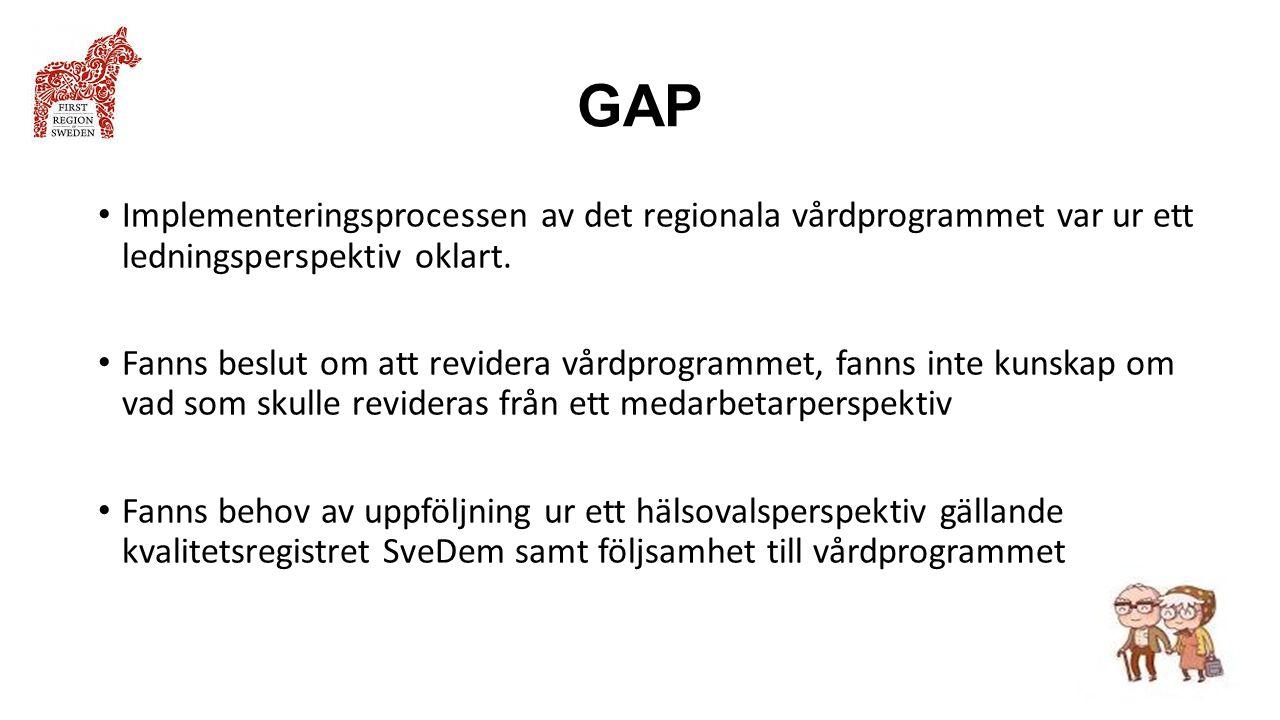 GAP Implementeringsprocessen av det regionala vårdprogrammet var ur ett ledningsperspektiv oklart. Fanns beslut om att revidera vårdprogrammet, fanns