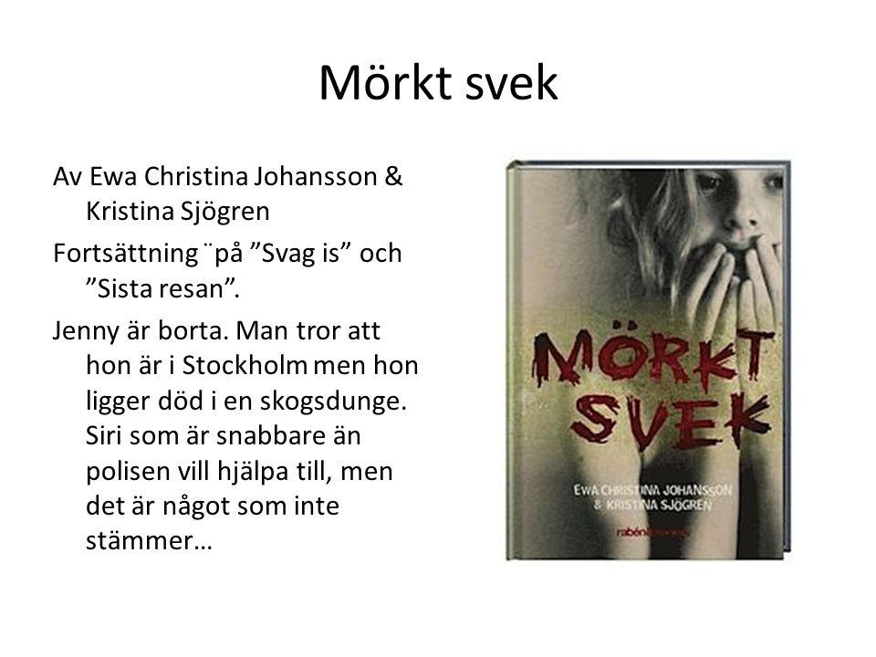 """Mörkt svek Av Ewa Christina Johansson & Kristina Sjögren Fortsättning ¨på """"Svag is"""" och """"Sista resan"""". Jenny är borta. Man tror att hon är i Stockholm"""