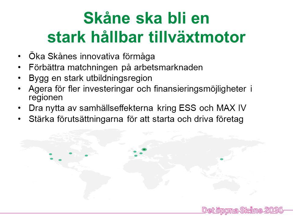 Skåne ska dra nytta av sin flerkärniga ortstruktur Stärka tillgängligheten och binda samman Skåne Satsa på Skånes tillväxtmotorer och regionala kärnor Utveckla möjligheten att bo och verka i hela Skåne Stärka stad och landsbygd utifrån sina respektive behov och utveckla samspelet mellan dem Utveckla Skåne hållbart och resurseffektivt Stärka det regionala samarbetet