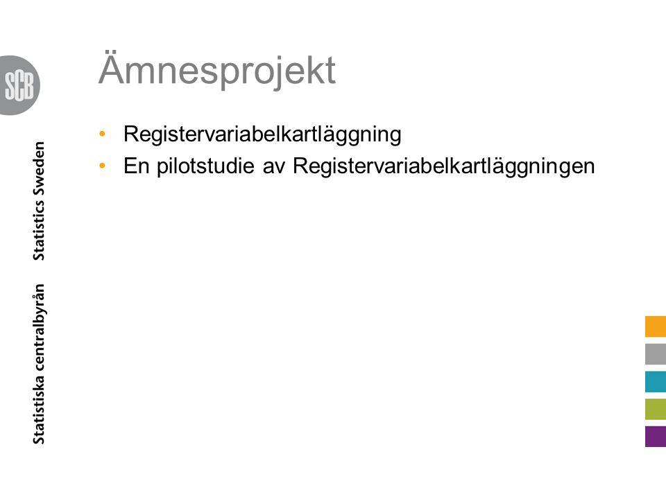 Ämnesprojekt Registervariabelkartläggning En pilotstudie av Registervariabelkartläggningen