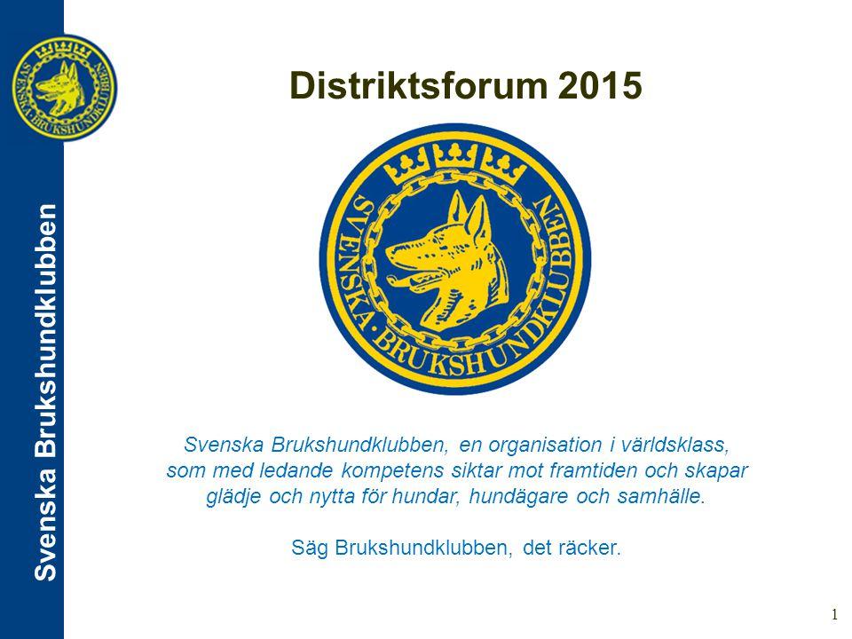 Svenska Brukshundklubben 1 Svenska Brukshundklubben, en organisation i världsklass, som med ledande kompetens siktar mot framtiden och skapar glädje och nytta för hundar, hundägare och samhälle.