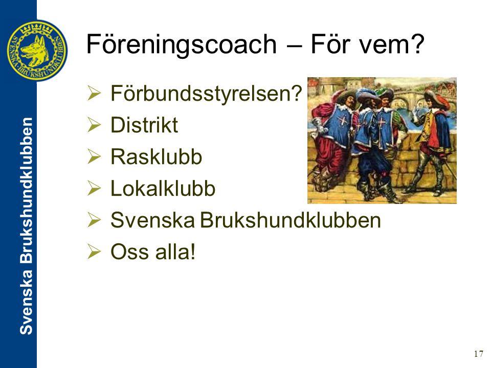 Svenska Brukshundklubben 17 Föreningscoach – För vem.