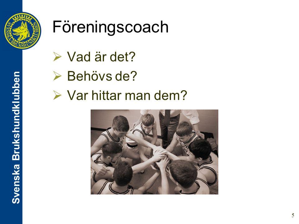 Svenska Brukshundklubben 16 Föreningscoach Vad är det.