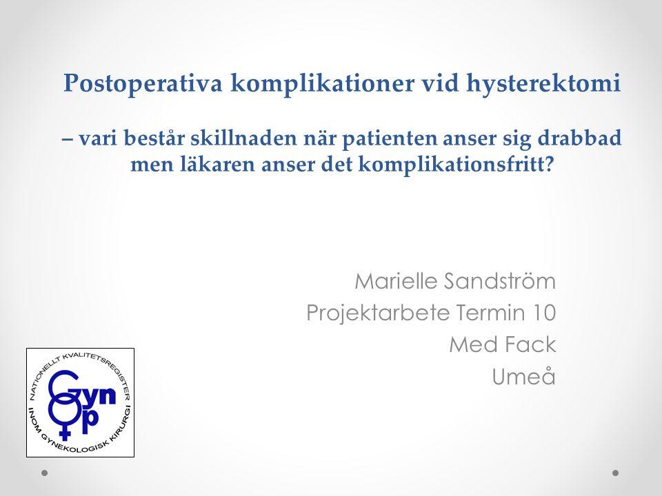 Postoperativa komplikationer vid hysterektomi – vari består skillnaden när patienten anser sig drabbad men läkaren anser det komplikationsfritt? Marie