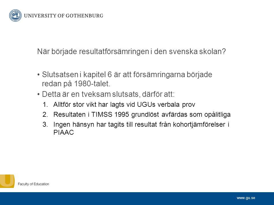 www.gu.se När började resultatförsämringen i den svenska skolan.