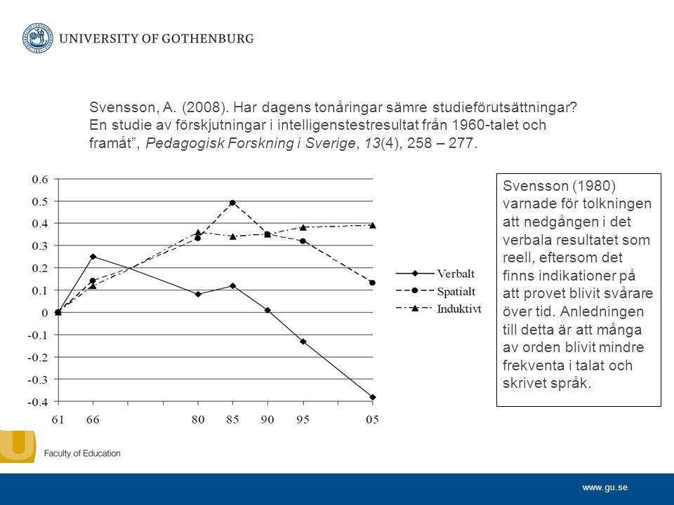 www.gu.se Svensson, A. (2008). Har dagens tonåringar sämre studieförutsättningar.