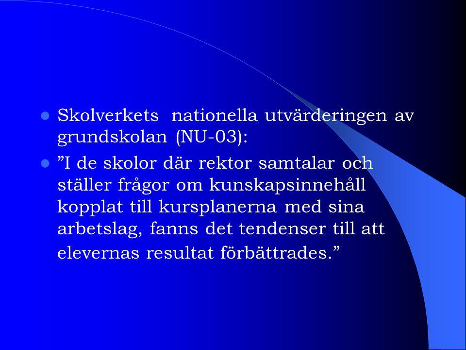 """Skolverkets nationella utvärderingen av grundskolan (NU-03): """"I de skolor där rektor samtalar och ställer frågor om kunskapsinnehåll kopplat till kurs"""