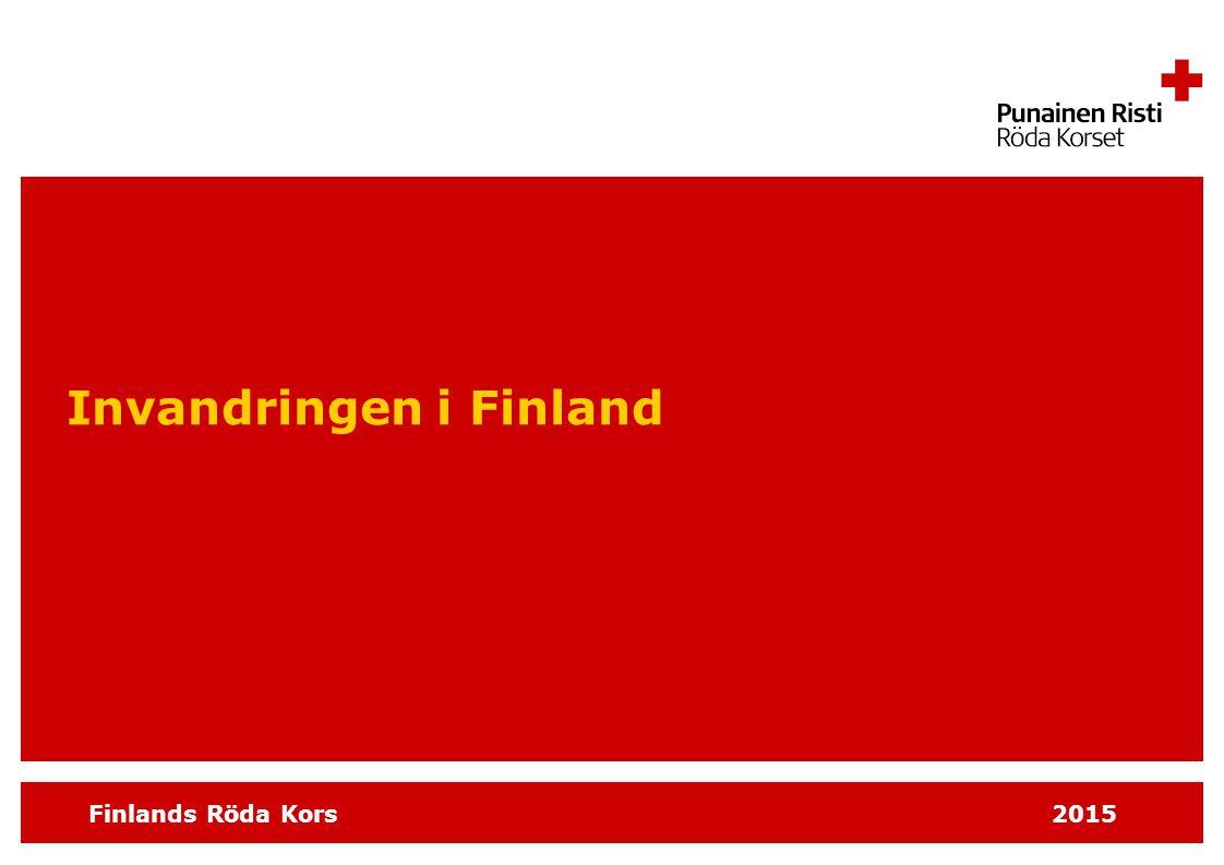 Finlands Röda Kors 2015 INVANDRINGEN i Finland  Till Finland flyttar man i regel av familjeskäl (34 %) för att studera (32 %) eller för att arbeta (29 %)  Andelen flyktingar och personer under internationellt skydd är under 2 %  Endast en del av invandrarna stannar permanent i Finland