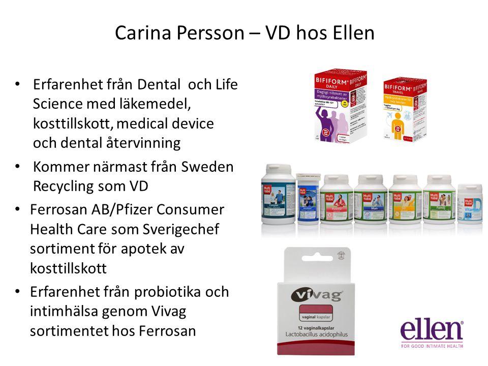 Carina Persson – VD hos Ellen Erfarenhet från Dental och Life Science med läkemedel, kosttillskott, medical device och dental återvinning Kommer närma