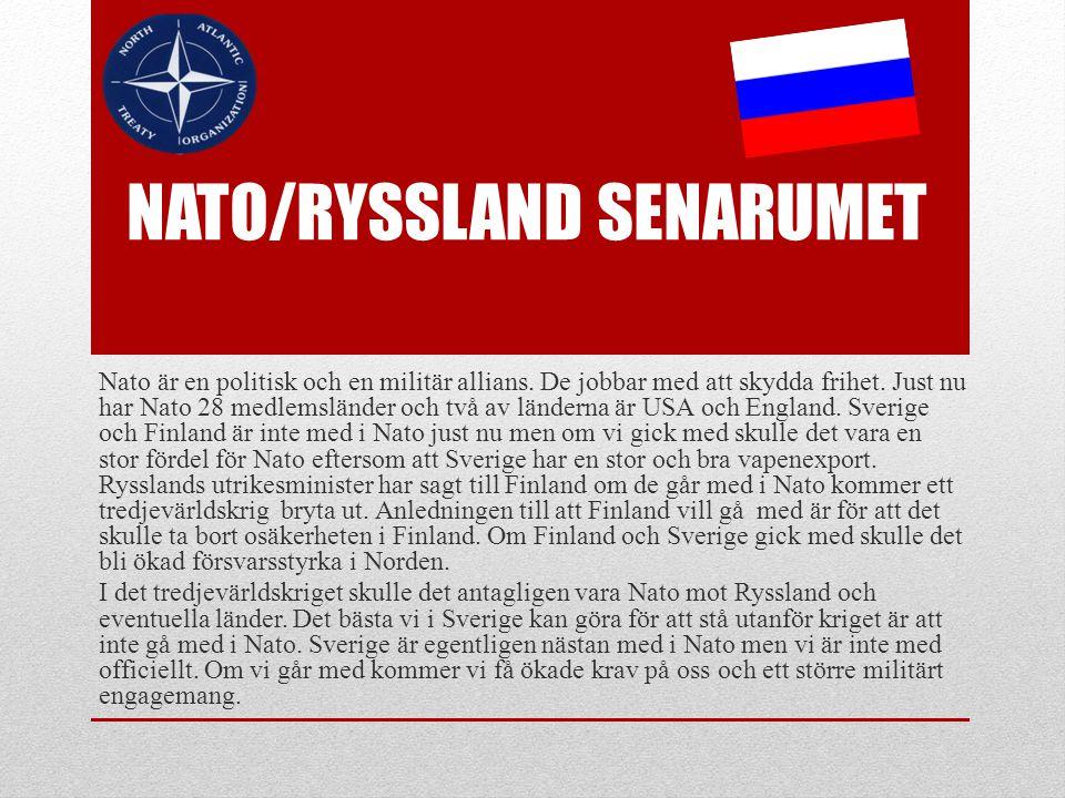 NATO/RYSSLAND SENARUMET Nato är en politisk och en militär allians.