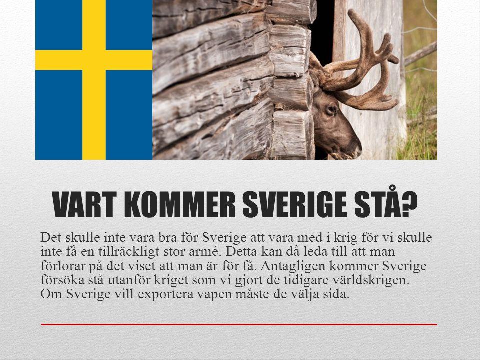 VART KOMMER SVERIGE STÅ.