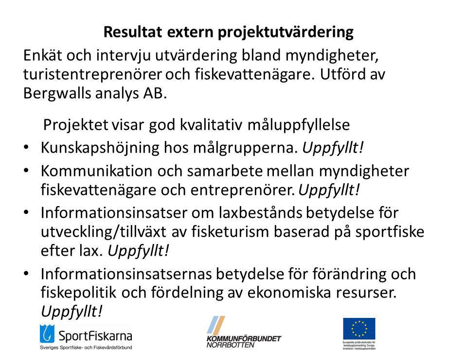 Resultat extern projektutvärdering Enkät och intervju utvärdering bland myndigheter, turistentreprenörer och fiskevattenägare.