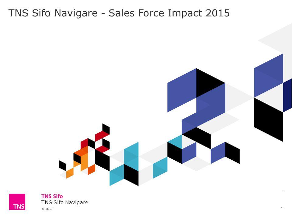 TNS Sifo Navigare © TNS 1 TNS Sifo Navigare - Sales Force Impact 2015