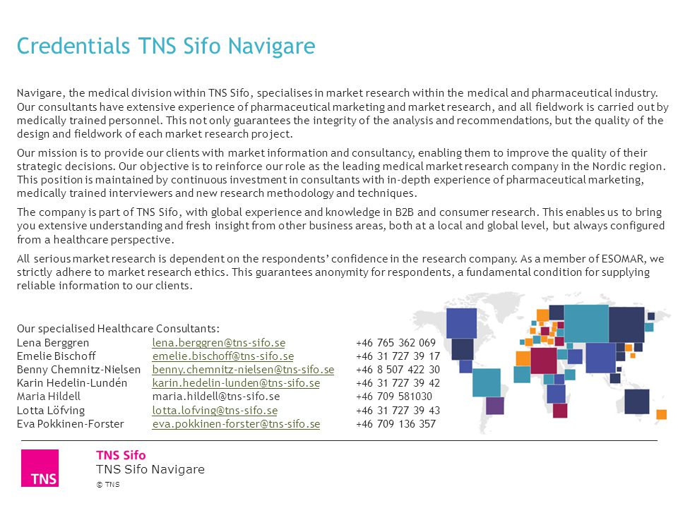 TNS Sifo Navigare © TNS Credentials TNS Sifo Navigare Navigare, the medical division within TNS Sifo, specialises in market research within the medica