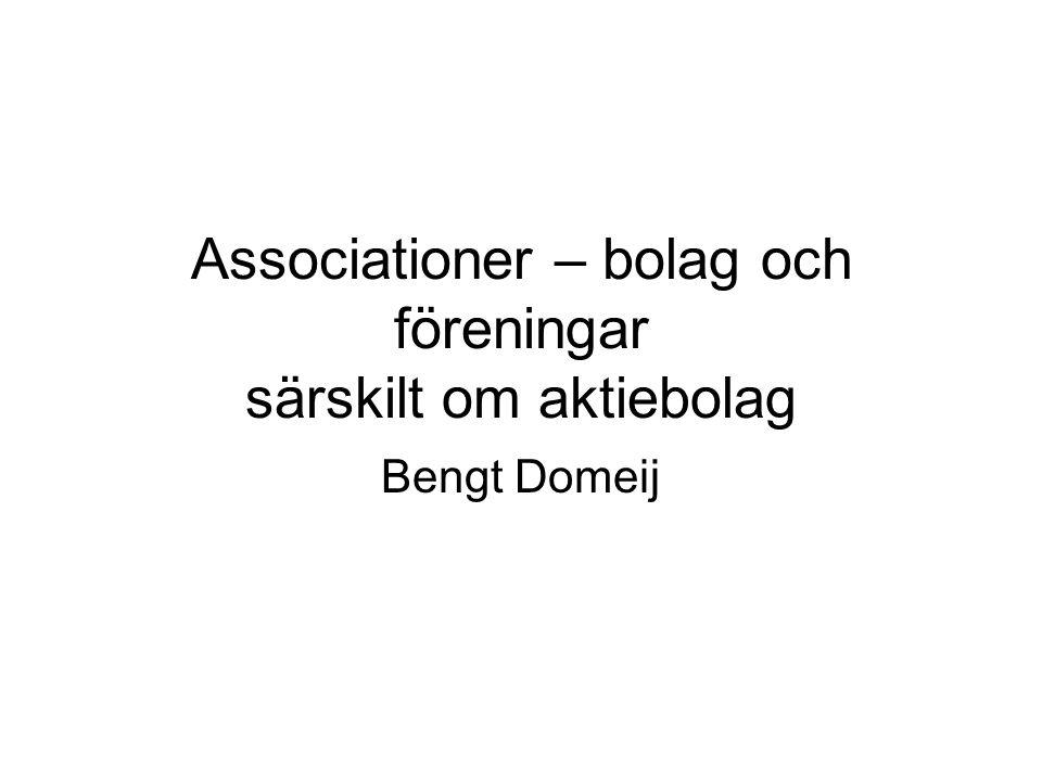 Associationer – bolag och föreningar särskilt om aktiebolag Bengt Domeij