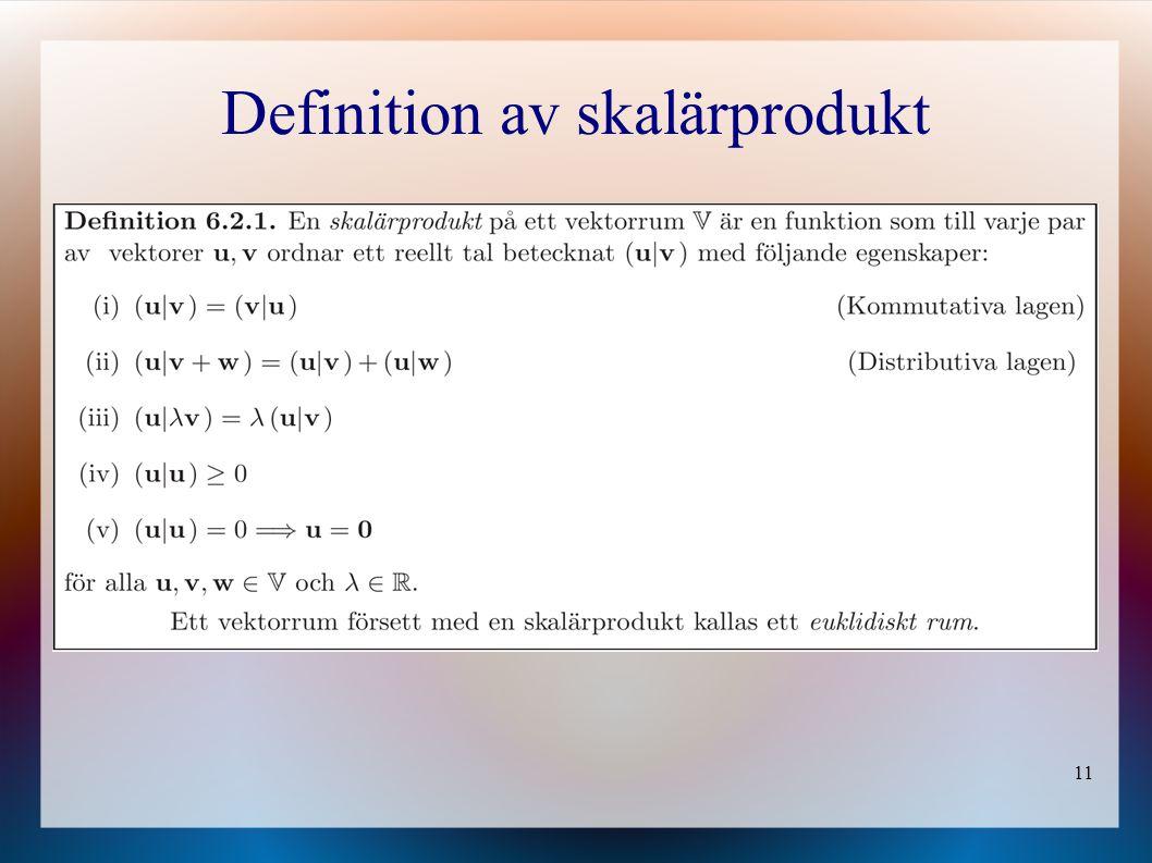 11 Definition av skalärprodukt