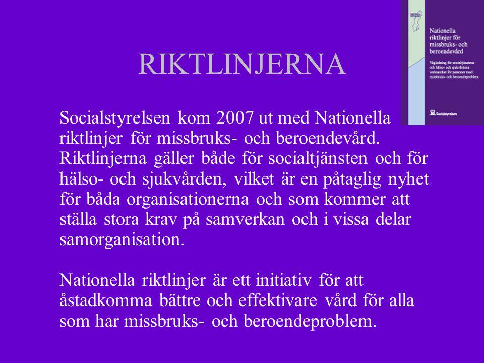 RIKTLINJERNA Socialstyrelsen kom 2007 ut med Nationella riktlinjer för missbruks- och beroendevård.