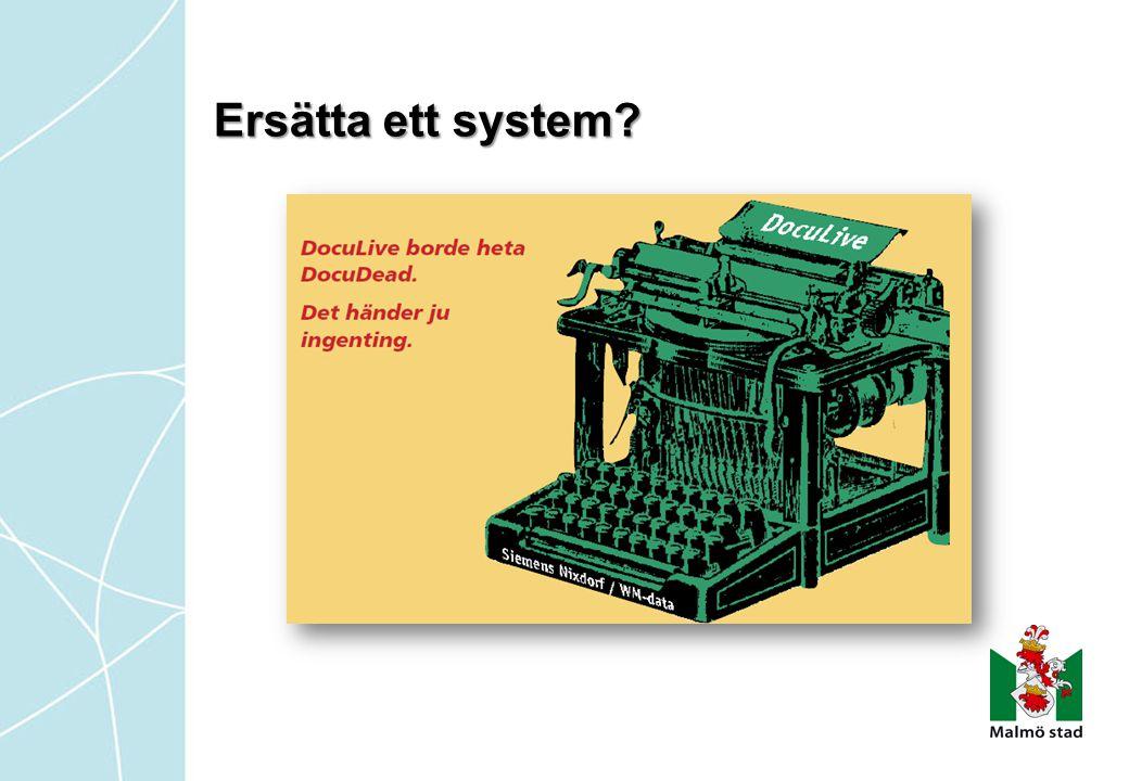 Ersätta ett system?