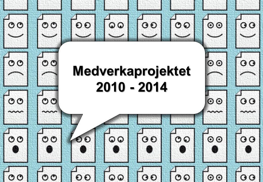 Medverkaprojektet 2010 - 2014 Medverkaprojektet