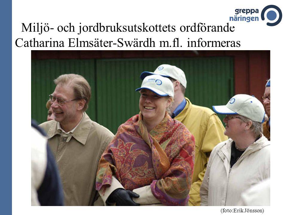 Miljö- och jordbruksutskottets ordförande Catharina Elmsäter-Swärdh m.fl.